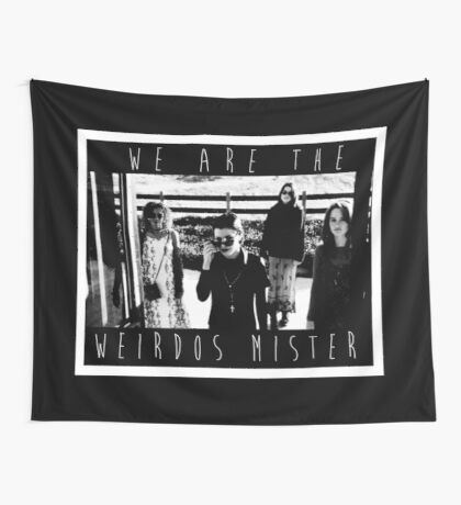 We Are The Weirdos Misters Wall Tapestry
