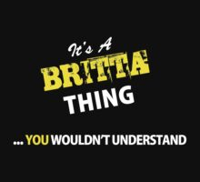 It's An BRITTA thing, you wouldn't understand !! by satro