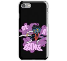 Be A BAMF iPhone Case/Skin