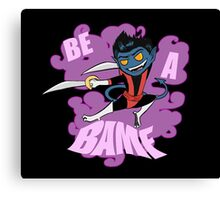 Be A BAMF Canvas Print