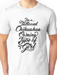 Chihuahua Tattooed girl Unisex T-Shirt
