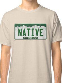 Colorado Native License Plate Classic T-Shirt