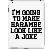 I'm going to make Harambe look like a Joke iPad Case/Skin