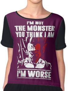 I'm not the Monster - I'm Worse Chiffon Top