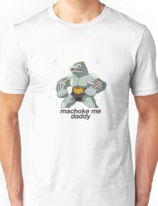 Machoke Me Daddy Unisex T-Shirt