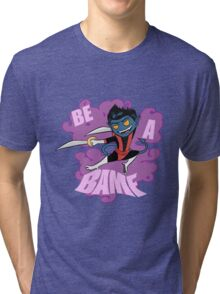 Be A BAMF Tri-blend T-Shirt