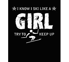 Ski like a girl  Photographic Print