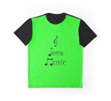 I Love Music - Ghetto Green Graphic T-Shirt