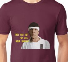 They Are Not The Hell Your Whales Unisex T-Shirt