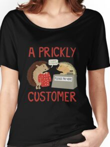 A Prickly Customer Women's Relaxed Fit T-Shirt