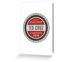 Ted Cruz 2016 Greeting Card