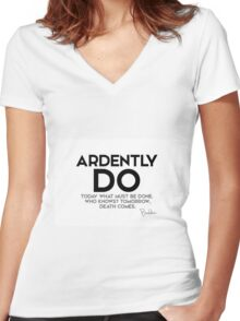 ardently do today what must be done - buddha Women's Fitted V-Neck T-Shirt