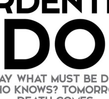 ardently do today what must be done - buddha Sticker