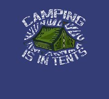 Camping, Its in tents! Unisex T-Shirt