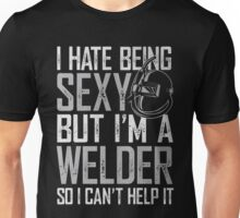 Hate being sexy Unisex T-Shirt