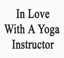 In Love With A Yoga Instructor  by supernova23