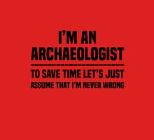 I am an Archaeologist Unisex T-Shirt
