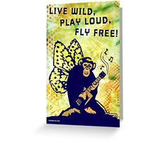 Live Wild, Play Loud, Fly Free Greeting Card