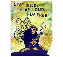 Live Wild, Play Loud, Fly Free. Mixed Media Poster
