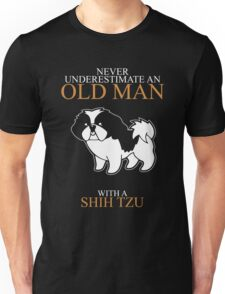 Never Underestimate An Old Man With A Shih Tzu T-shirts Unisex T-Shirt