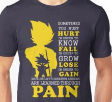 Must Hurt- Know Fall to grow Lose to Gain- Learn through Pain Unisex T-Shirt