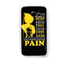 Must Hurt- Know Fall to grow Lose to Gain- Learn through Pain Samsung Galaxy Case/Skin