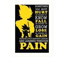 Must Hurt- Know Fall to grow Lose to Gain- Learn through Pain Art Print