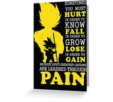 Must Hurt- Know Fall to grow Lose to Gain- Learn through Pain Greeting Card