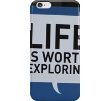 Life is Worth Exploring iPhone Case/Skin