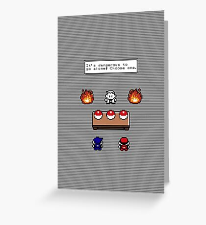 Dangerous to go alone choose a pokemon! Greeting Card