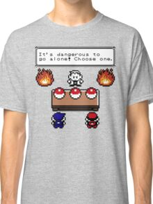 Dangerous to go alone choose a pokemon! Classic T-Shirt