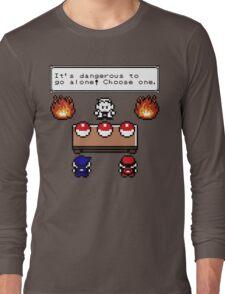 Dangerous to go alone choose a pokemon! Long Sleeve T-Shirt