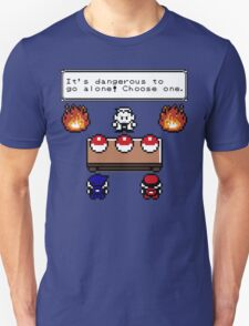 Dangerous to go alone choose a pokemon! Unisex T-Shirt