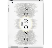 Be Strong iPad Case/Skin