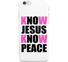 Know Jesus Know Peace iPhone Case/Skin