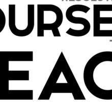 resolutely train yourself to attain peace - buddha Sticker