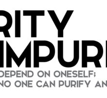 purity and impurity depend on oneself - buddha Sticker