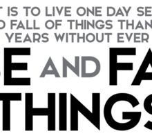 better it is to live one day seeing the rise and fall of things - buddha Sticker