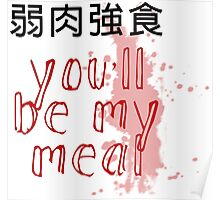 You'll be my meal Poster