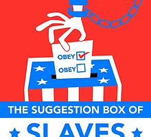 The Suggestion Box Of Slaves by anarchei