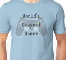 World's Okayest Gamer Unisex T-Shirt