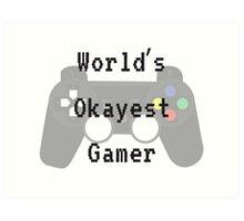 World's Okayest Gamer Art Print