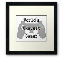 World's Okayest Gamer Framed Print