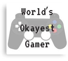 World's Okayest Gamer Canvas Print
