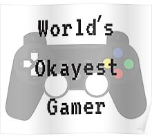 World's Okayest Gamer Poster