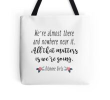 Gilmore Girls - We're almost there Tote Bag