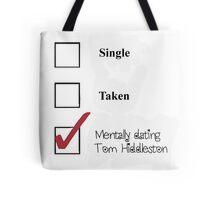 Single/taken/mentally dating- Tom Hiddleston Tote Bag