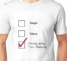 Single/taken/mentally dating- Tom Hiddleston Unisex T-Shirt