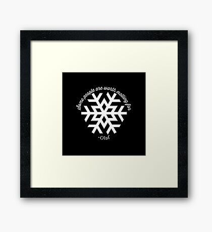 some people are worth melting for Framed Print
