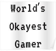 World's Okayest Gamer Poster